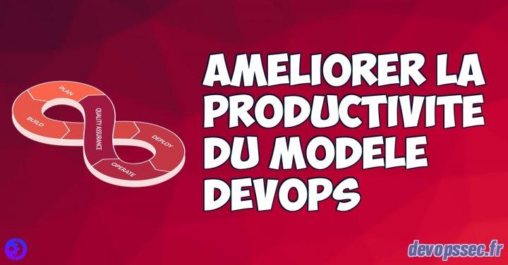 image de l'article Améliorer la productivité du modèle DevOps (DORA)