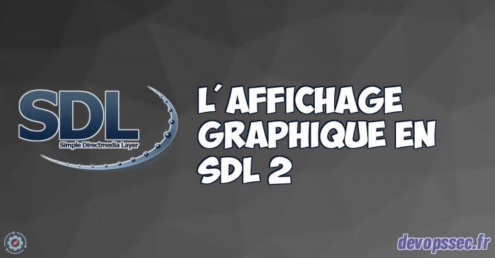image de l'article Les bases fondamentales de l'affichage graphique en SDL2
