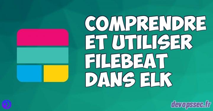 image de l'article Comprendre et utiliser Filebeat dans la stack ELK