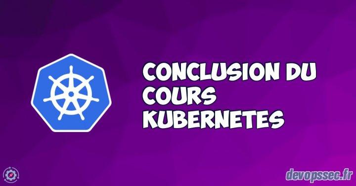 image de l'article Conclusion du cours Kubernetes