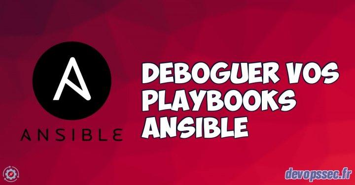 image de l'article Déboguer vos playbooks Ansible
