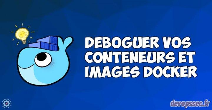 image de l'article Apprendre à déboguer vos conteneurs et vos images Docker