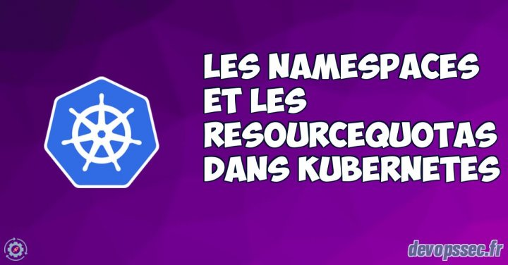image de l'article Gérer et manipuler les namespaces et les ResourceQuotas