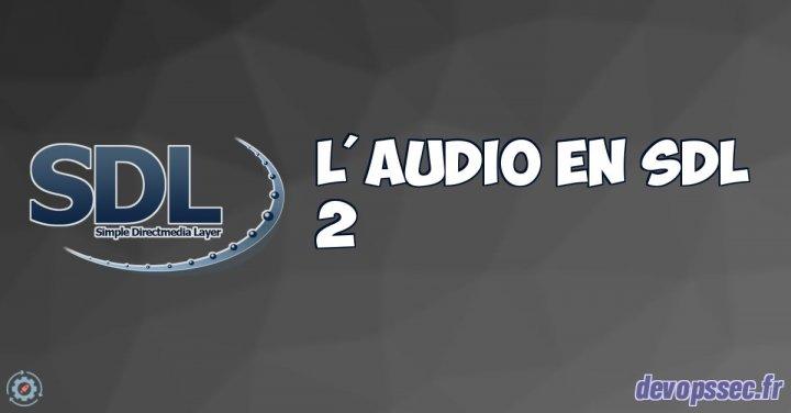 image de l'article La gestion de l'audio en SDL