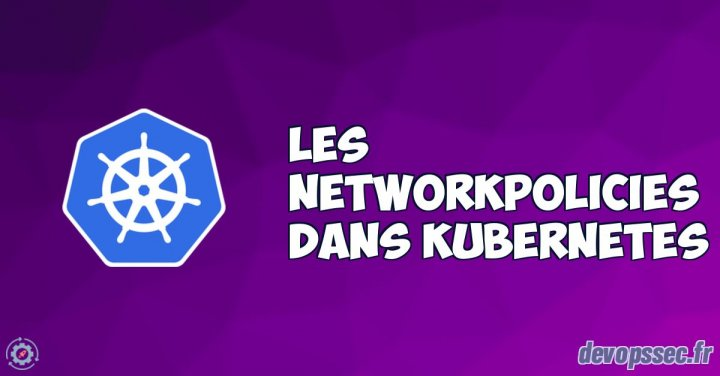 image de l'article NetworkPolicy (Firewall interne des pods kubernetes)