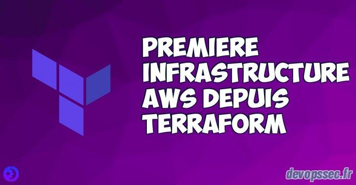 image de l'article Notre première infrastructure AWS depuis Terraform