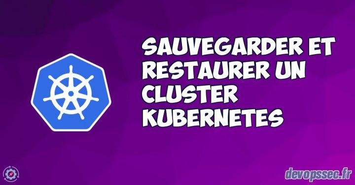 image de l'article Sauvegarder et restaurer votre cluster Kubernetes